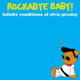 Rockabye Baby Elvis Presley
