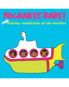 Rockabye Baby The Beatles, more renditions