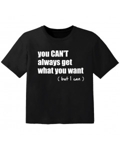T-shirt Bambini Cool you cant always get what you want but I can